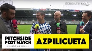 PITCHSIDE: Azpilicueta post match reaction | Newcastle 1-3 Chelsea | Astro SuperSport