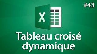 Excel 2016 - Créer un tableau croisé dynamique - Tuto #43