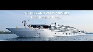 Cruise on the Elbe and Vltava Rivers from Berlin to Prague on board the MS Elbe Princesse