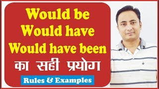 Use Of Would Be, Would Have, Would Have Been (Modal Verbs) - Learn English Grammar In Hindi