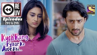 Weekly Reliv | Kuch Rang Pyar Ke Aise Bhi | 17th Apr to 21st Apr 2017 | Episode 295 to 299
