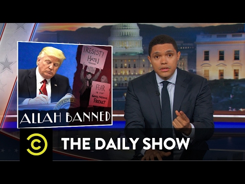 President Trump s Muslim Targeted Travel Ban The Daily Show