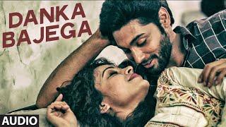 DANKA BAJEGA Full Song (Audio) | Khel to Abb Shuru Hoga | T-Series