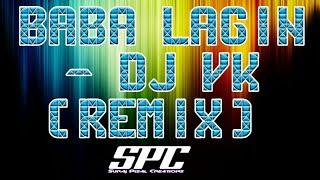 😎😎👉BABA LAGIN - DJ VK (REMIX) 👈😎😎