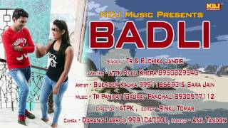 New Song 2017 Haryanvi | Badli Badli 2 | TR | Ruchika Jangir | ATPK | Haryanvi Song latest 2017
