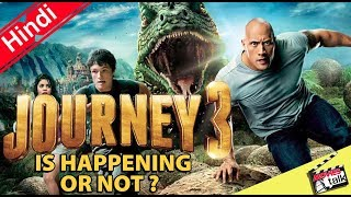 Is The Rock Confirms Journey 3 Movie ? [Explained In Hindi]