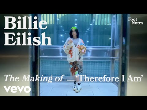 Billie Eilish The Making of Therefore I Am Vevo Footnotes