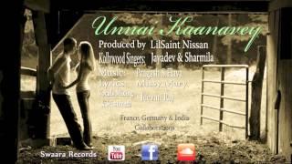 Unnai Kaanavey- Jayadev & Sharmila (Produced by LilSaint Nissan)