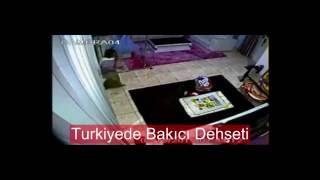 Türkiyede Bakıcı Dehşeti Gizli Kamera Çekimi
