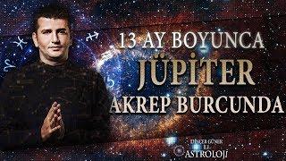 13 AY BOYUNCA JÜPİTER AKREP BURCUNDA - 10 EKİM SALI GÜNÜ