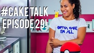 #CakeTalk Episode 29!