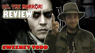 Oh, the Horror! (51): Sweeney Todd