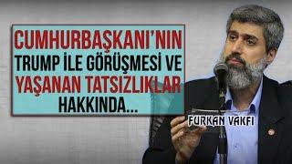 Cumhurbaşkanı Erdoğan ile Trump görüşmesi ve yaşanan tatsızlıklar hakkında