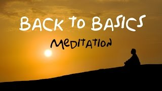 Back To Basics Guided Meditation: For beginners & returning meditation users