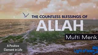 The Countless Blessings Of ALLAH - Amazing Reminder | Light of Islam