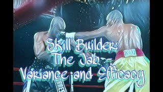 Skill Builder: The Jab - Variance and Efficacy