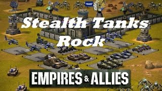Empires & Allies Mobile - Stealth Tanks ROCK