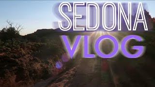 Sedona Vlog | Happiness, Positivity and Clarity