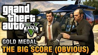 GTA 5 - Mission #79 - The Big Score (Obvious) [100% Gold Medal Walkthrough]