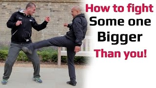 How to fight some one bigger than you