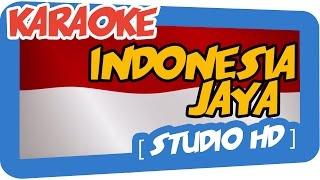 INDONESIA JAYA (Karaoke)