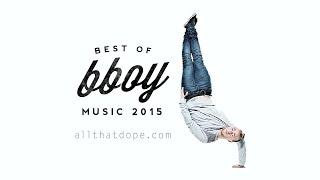 Best of Bboy Breakdance Music 2015 Vol.2 + Tracklist