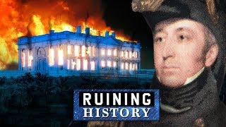 That Time Britain Burned Down The White House
