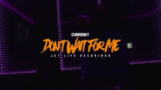 Curren$y - Don't Wait for Me