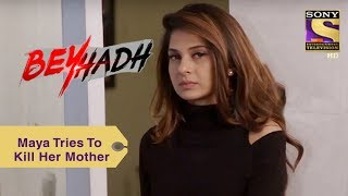 Your Favorite Character | Maya Tries To Kill Her Mother | Beyhadh