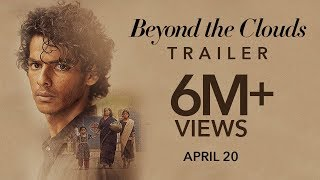 Beyond The Clouds (2018) | Official Trailer | Ishaan & Malavika | Majid Majidi