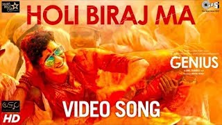 Holi Biraj Ma - New Hindi video song |Genius | Himesh | Full hd 2018