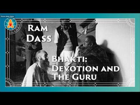 Bhakti: Devotion and the Guru | Ram Dass Full Lecture