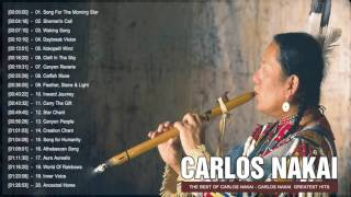 The Best Of Carlos Nakai Songs | Carlos Nakai Greatest Hits Playlist 2017