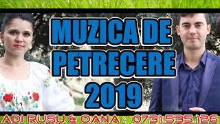 CEA MAI ASCULTATA MUZICA DE PETRECERE 2019 ADI RUSU SI OANA