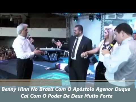 Benny Hinn No Brasil Com O Apóstolo Agenor Duque