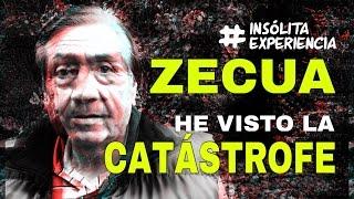 """IMPRESIONANTE I He visto las """"Catástrofes"""" que se avecinan: Ing. ALBERTO ZECUA. #InsolitaExperiencia"""