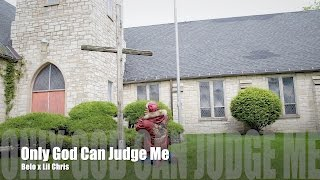Belo (Do or Die) Ft. Lil Chris - Only God Can Judge Me (Music Video)