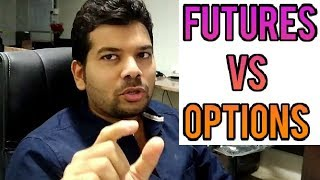 Futures vs Options - (in Hindi) - What to trade in Derivatives ?