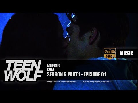 LYRA - Emerald | Teen Wolf 6x01 Music [HD]