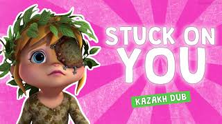 Stuck On You - Kazakh