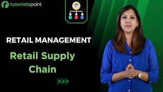 Retail Management - Retail Supply Chain