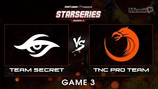 Team Secret vs TNC  | Starseries | Group Stage | Best of 3 | Game 3