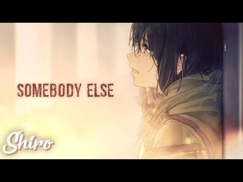 Nightcore → Somebody Else Lyrics