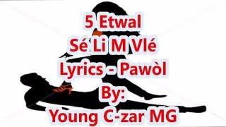 5 Etwal - Se Li M Vle Lyrics (Pawòl)