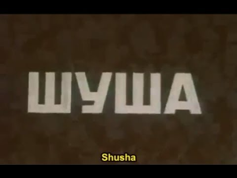 Nagorno Karabakh. Film SHUSHA 1973 Еng. Subtitles . Location Azerbaijan Nagorno Karabakh Shusha.