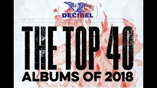 Decibel Magazine 'The Top 40 Rock/Metal Albums Of 2018' list revealed...!