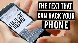 The Text Message That Can Hack Your Phone