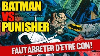 Batman VS Punisher - Faut Arrêter d'Etre Con