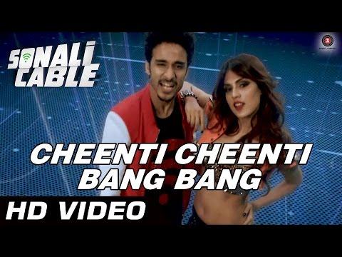 Xxx Mp4 Cheenti Cheenti Bang Bang Official Video Sonali Cable Raghav Ali Fazal Rhea Chakraborty HD 3gp Sex