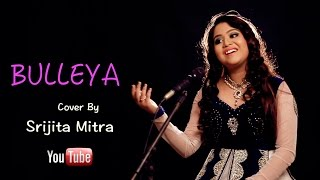 Bulleya | Female cover by Srijita Mitra